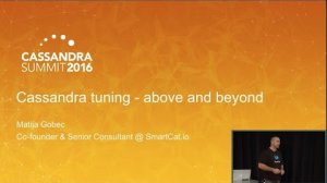 Embedded thumbnail for Cassandra Tuning - Above and Beyond (Matija Gobec, SmartCat) | Cassandra Summit 2016