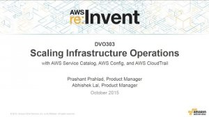 Embedded thumbnail for AWS re:Invent 2015 | (DVO303) Scaling Infrastructure Operations with AWS