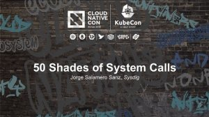 Embedded thumbnail for 50 Shades of System Calls [I] - Jorge Salamero Sanz, Sysdig