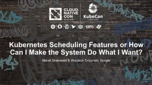 Embedded thumbnail for Kubernetes Scheduling Features or How Can I Make the System Do What I Want? [I] - Marek Grabowski