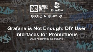 Embedded thumbnail for Grafana is Not Enough: DIY User Interfaces for Prometheus [I] - David Kaltschmidt, Weaveworks
