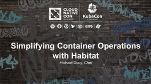 Embedded thumbnail for Simplifying Container Operations with Habitat [B] - Michael Ducy, Chef
