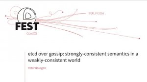 Embedded thumbnail for etcd over gossip: strongly-consistent semantics in a weakly-consistent world