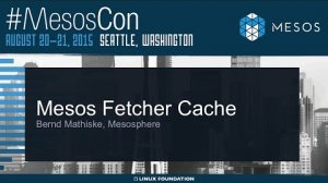 Embedded thumbnail for Mesos Fetcher Cache