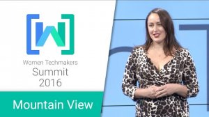 Embedded thumbnail for Women Techmakers Mountain View Summit 2016: Women Catalysts