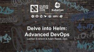 Embedded thumbnail for Delve into Helm: Advanced DevOps [I] - Lachlan Evenson & Adam Reese, Deis