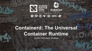 Embedded thumbnail for Containerd: The Universal Container Runtime [I] - Justin Cormack, Docker