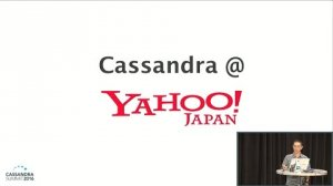 Embedded thumbnail for Cassandra @ Yahoo Japan (Satoshi Konno, Yahoo) | Cassandra Summit 2016