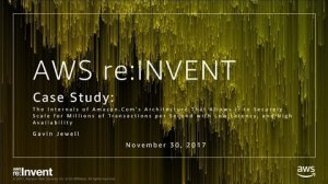 Embedded thumbnail for AWS re:Invent 2017: Case Study: The internals of Amazon.com's architecture that allo (CTD305)