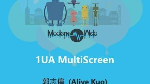 Embedded thumbnail for 【Modern Web 2015】1UA MultiScreen