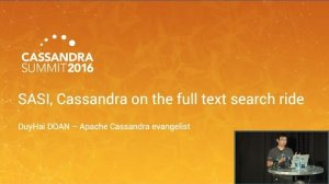 Embedded thumbnail for SASI: Cassandra on the Full Text Search Ride (DuyHai DOAN, DataStax) | C* Summit 2016