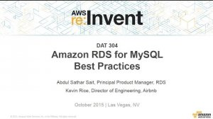 Embedded thumbnail for AWS re:Invent 2015 | (DAT304) Amazon RDS for MySQL: Best Practices