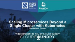 Embedded thumbnail for Scaling Microservices Beyond a Single Cluster w/ Kubernetes by Dan Wilson, Concur