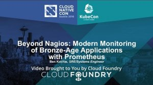 Embedded thumbnail for Beyond Nagios: Modern Monitoring of Bronze-Age Applications with Prometheus by Ben Kochie