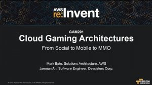 Embedded thumbnail for AWS re:Invent 2015 | (GAM201) Cloud Gaming Architectures from Mobile to Social to MMO