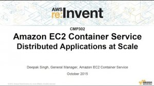 Embedded thumbnail for AWS re:Invent 2015   (CMP302) Amazon ECS: Distributed Applications at Scale