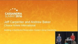 Embedded thumbnail for Distributed Reservations w Cassandra, Andrew Baker, Jeffrey Carpenter, Choice Hotels, C* Summit 2016