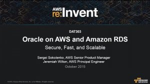 Embedded thumbnail for AWS re:Invent 2015 | (DAT303) Oracle on AWS and Amazon RDS: Secure, Fast, and Scalable