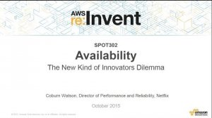 Embedded thumbnail for AWS re:Invent 2015 | (SPOT302) Availability: The New Kind of Innovator's Dilemma