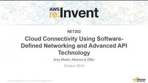 Embedded thumbnail for AWS re:Invent 2015 | (NET202) Connectivity Using Software-Defined Networking & API Tech