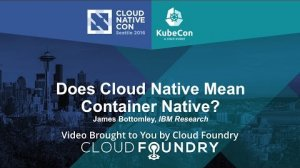 Embedded thumbnail for Does Cloud Native Mean Container Native? by James Bottomley, IBM Research
