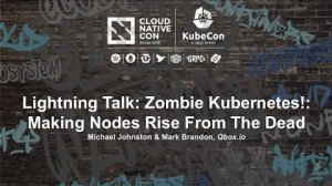 Embedded thumbnail for Lightning Talk: Zombie Kubernetes!: Making Nodes Rise From The Dead - Michael Johnston