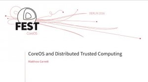Embedded thumbnail for CoreOS and Distributed Trusted Computing