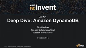 Embedded thumbnail for AWS re:Invent 2015 | (DAT401) Amazon DynamoDB Deep Dive