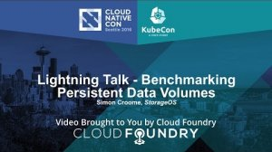 Embedded thumbnail for Lightning Talk - Benchmarking Persistent Data Volumes by Simon Croome, StorageOS