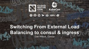 Embedded thumbnail for Switching From External Load Balancing to consul & ingress [I] - Dan Wilson, Concur