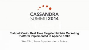 Embedded thumbnail for Turkcell: Turkcell Curio—Real Time Mobile Marketing on Apache Kafka, Storm & Cassandra