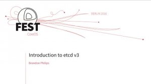 Embedded thumbnail for Introduction to etcd v3