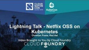 Embedded thumbnail for Lightning Talk - Netflix OSS on Kubernetes by Christian Posta, Red Hat