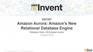 Embedded thumbnail for AWS re:Invent 2015 | (DAT207) Amazon Aurora: The New Amazon Relational Database Engine