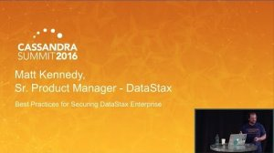 Embedded thumbnail for DataStax | Best Practices for Securing DataStax Enterprise (Matt Kennedy) | Cassandra Summit 2016