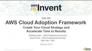 Embedded thumbnail for AWS re:Invent 2015 | (ISM305) Framework: Create Cloud Strategy & Accelerate Results