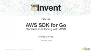 Embedded thumbnail for AWS re:Invent 2015 | (DEV201) AWS SDK For Go: Gophers Get Going with AWS