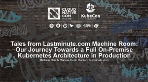 Embedded thumbnail for Tales from Lastminute.com Machine Room: Our Journey Towards a Full On-Premise Kubernetes