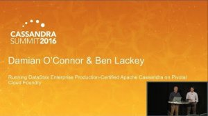 Embedded thumbnail for DataStax | Prod-Certified C* on Pivotal (Ben Lackey, DS / Damian O'Connor, Pivotal) | C* Summit 2016