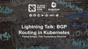 Embedded thumbnail for Lightning Talk: BGP Routing in Kubernetes - Pankaj Sehgal, Tata Consultancy Services