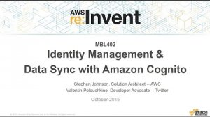 Embedded thumbnail for AWS re:Invent 2015 | (MBL402) Mobile Identity Management & Data Sync Using Amazon Cognito