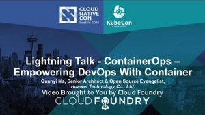 Embedded thumbnail for Lightning Talk - ContainerOps – Empowering DevOps With Container by Quanyi Ma