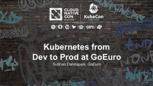 Embedded thumbnail for Kubernetes from Dev to Prod at GoEuro [I] - Subhas Dandapani, GoEuro