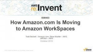 Embedded thumbnail for AWS re:Invent 2015 | (ISM403) How Amazon.com is Moving to Amazon WorkSpaces