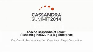 Embedded thumbnail for Target: Apache Cassandra at Target — Pioneering NoSQL in a Big Enterprise