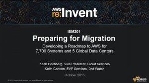 Embedded thumbnail for AWS re:Invent 2015 | (ISM201) Preparing for Migration: A Roadmap to AWS for 7,700 Systems