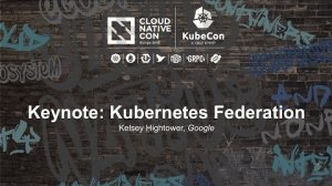Embedded thumbnail for Keynote: Kubernetes Federation - Kelsey Hightower, Google