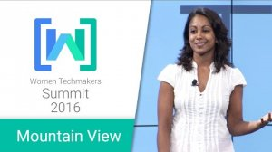 Embedded thumbnail for Women Techmakers Mountain View Summit 2016: Femgineer