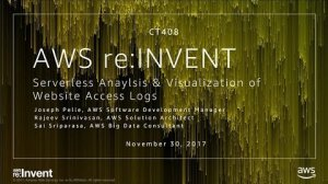 Embedded thumbnail for AWS re:Invent 2017: I Want to Analyze and Visualize Website Access Logs, but Why Do (CTD408)