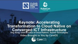 Embedded thumbnail for Keynote: Accelerating Transformation to Cloud Native on Converged ICT Infrastructure